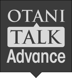 OTANI TALK Advance